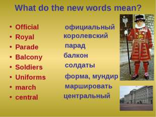 What do the new words mean? Official Royal Parade Balcony Soldiers Uniforms m