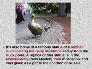 It's also home of a famous statue of a mother duck leading her baby ducklings