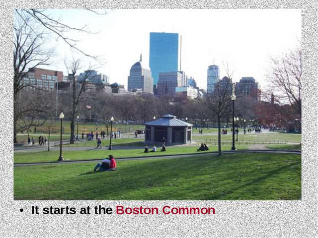It starts at the Boston Common