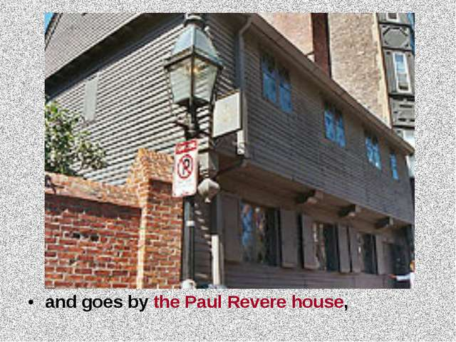 and goes by the Paul Revere house,