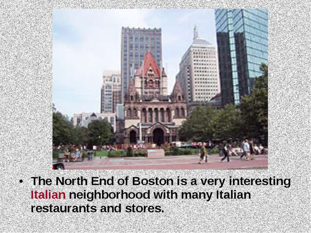The North End of Boston is a very interesting Italian neighborhood with many...
