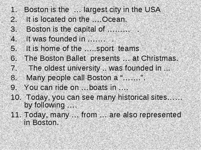 Boston is the … largest city in the USA It is located on the ….Ocean. Boston...