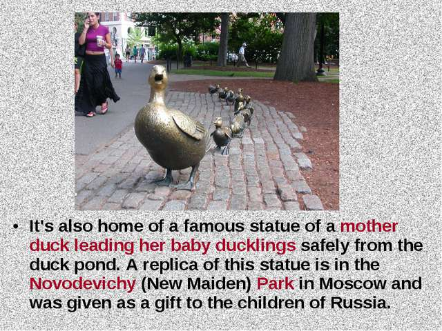 It's also home of a famous statue of a mother duck leading her baby ducklings...