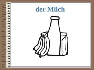 der Milch