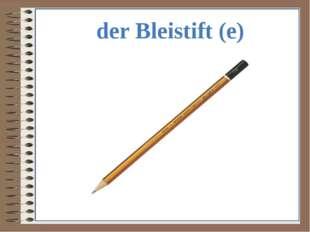 der Bleistift (e)