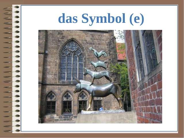 das Symbol (e)