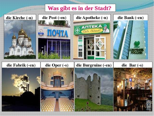 Was gibt es in der Stadt? die Kirche (-n) die Bank (-en) die Apotheke (-n) di...