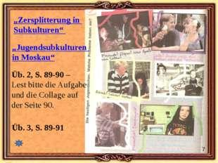 Üb. 2, S. 89-90 – Lest bitte die Aufgabe und die Collage auf der Seite 90. Üb