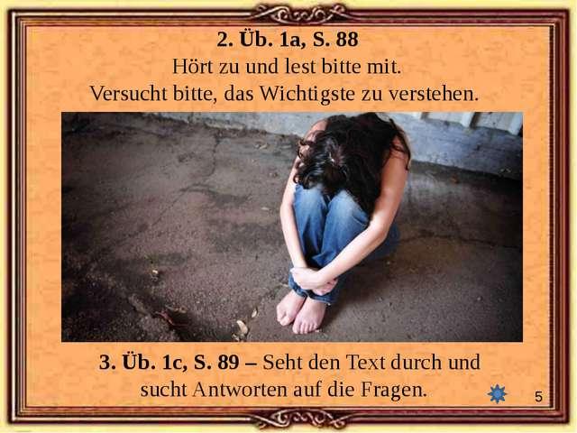 2. Üb. 1а, S. 88 Hört zu und lest bitte mit. Versucht bitte, das Wichtigste z...