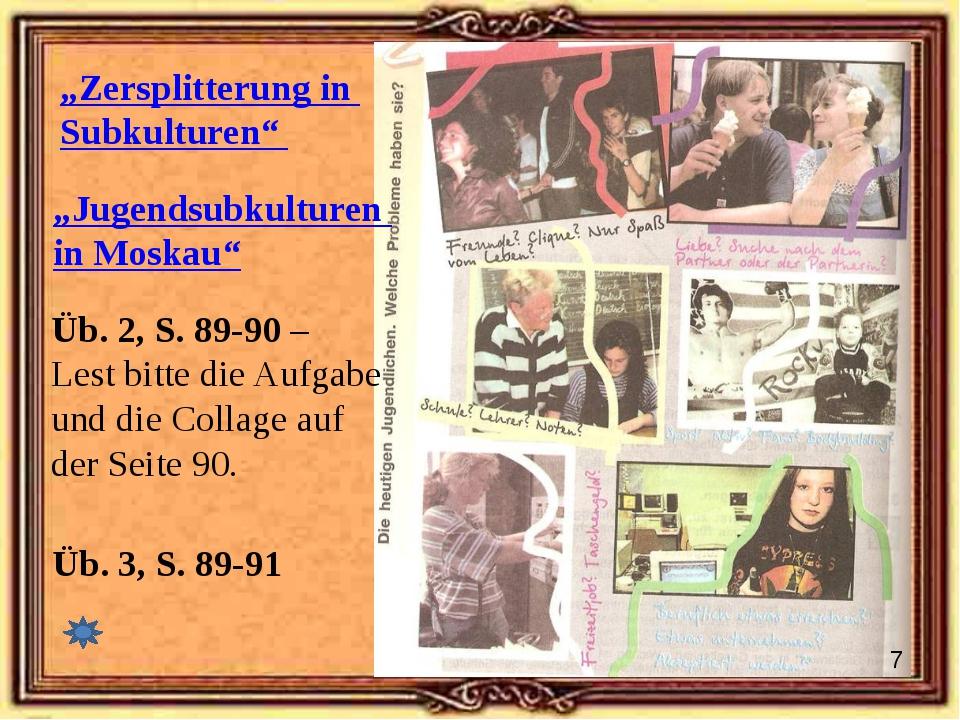 Üb. 2, S. 89-90 – Lest bitte die Aufgabe und die Collage auf der Seite 90. Üb...