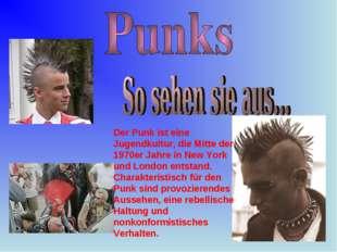 Der Punk ist eine Jugendkultur, die Mitte der 1970er Jahre in New York und Lo