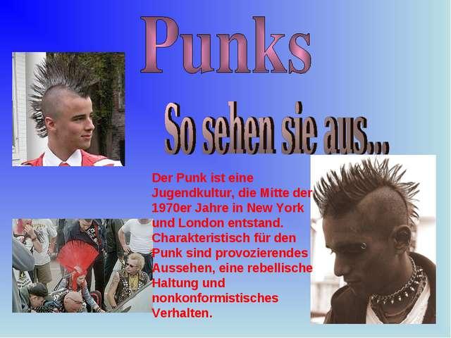 Der Punk ist eine Jugendkultur, die Mitte der 1970er Jahre in New York und Lo...