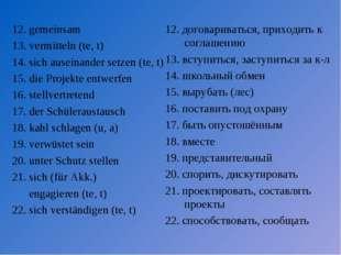 12. gemeinsam 13. vermitteln (te, t) 14. sich auseinander setzen (te, t) 15.