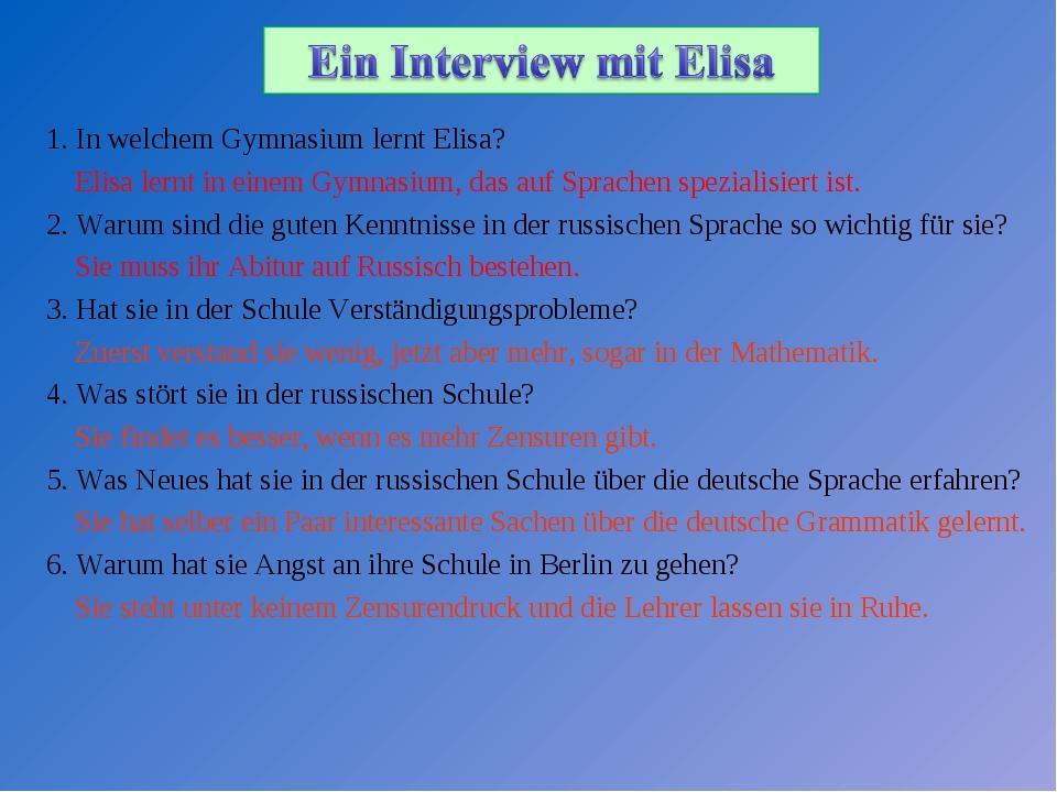 1. In welchem Gymnasium lernt Elisa? Elisa lernt in einem Gymnasium, das auf...