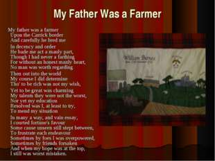 My Father Was a Farmer My father was a farmer Upon the Carrick border And car