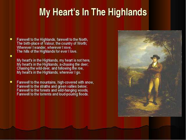 My Heart's In The Highlands Farewell to the Highlands, farewell to the North,...