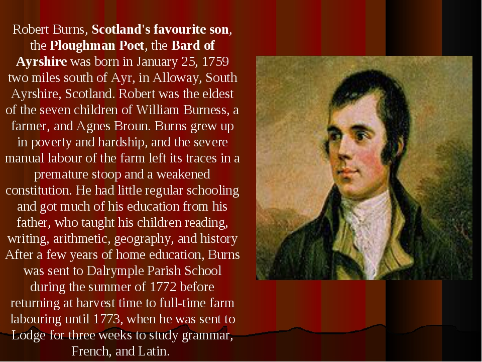 Robert Burns, Scotland's favourite son, the Ploughman Poet, the Bard of Ayrsh...