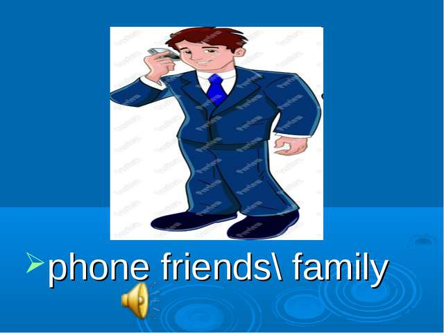 phone friends\ family