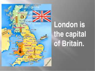 London is the capital of Britain.