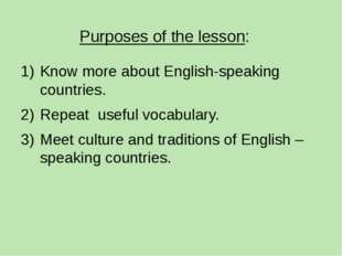Purposes of the lesson: Know more about English-speaking countries. Repeat us