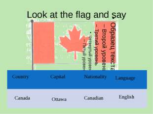 Look at the flag and say Canada Ottawa Country Capital Nationality Language C
