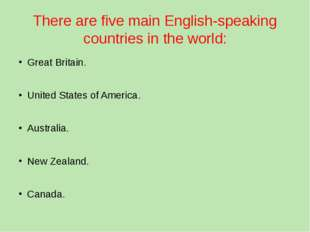 There are five main English-speaking countries in the world: Great Britain. U