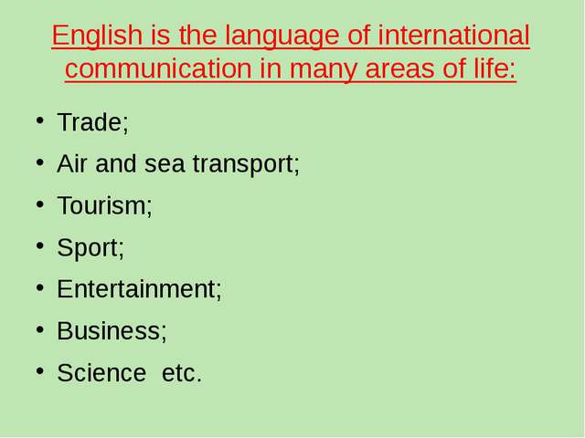 English is the language of international communication in many areas of life:...