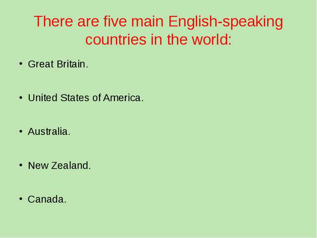 There are five main English-speaking countries in the world: Great Britain. U...