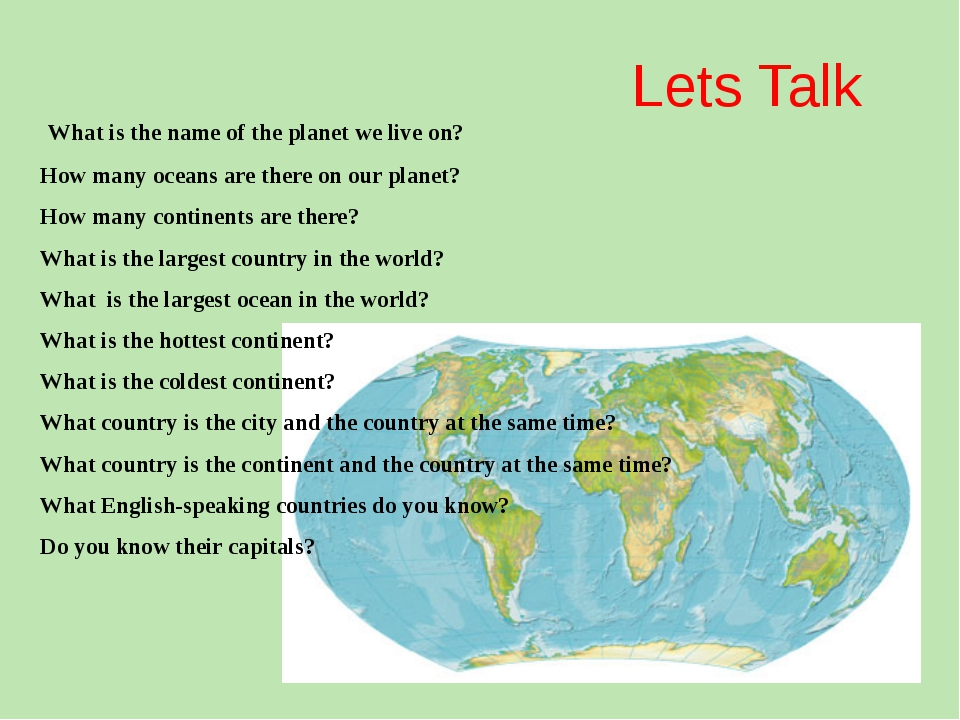 Lets Talk What is the name of the planet we live on? How many oceans are ther...