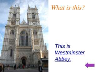 What is this? This is Westminster Abbey.