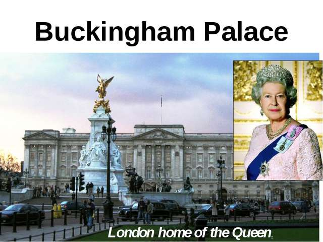 Buckingham Palace London home of the Queen.