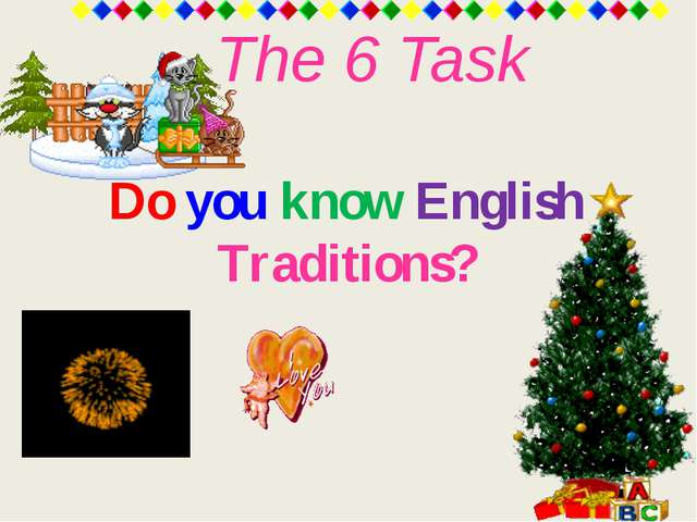 The 6 Task Do you know English Traditions?