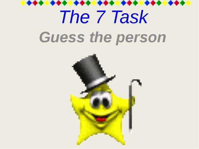 The 7 Task Guess the person