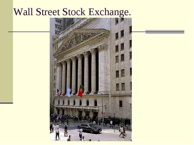 Wall Street Stock Exchange.