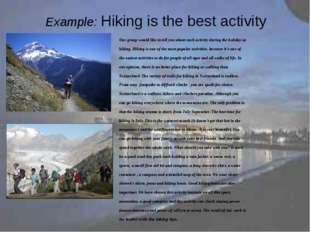 Example: Hiking is the best activity Our group would like to tell you about s