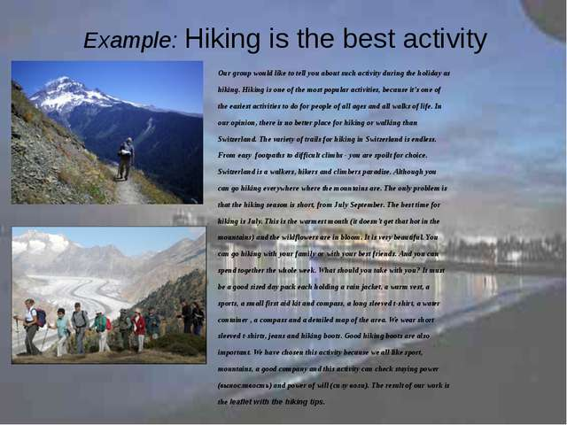 Example: Hiking is the best activity Our group would like to tell you about s...