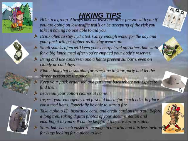 HIKING TIPS Hike in a group. Always have at least one other person with you...