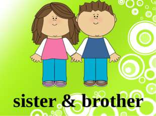 sister & brother