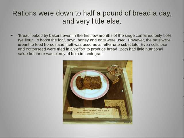 Rations were down to half a pound of bread a day, and very little else. 'Brea...