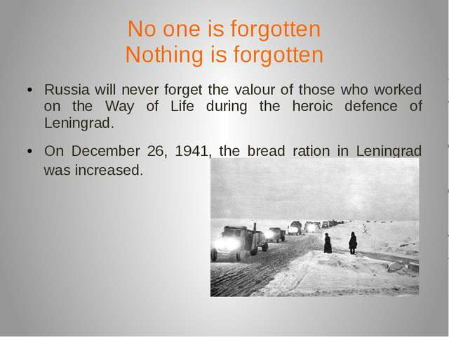 No one is forgotten Nothing is forgotten Russia will never forget the valour...