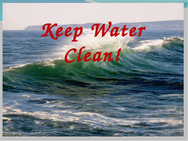 Keep Water Clean!