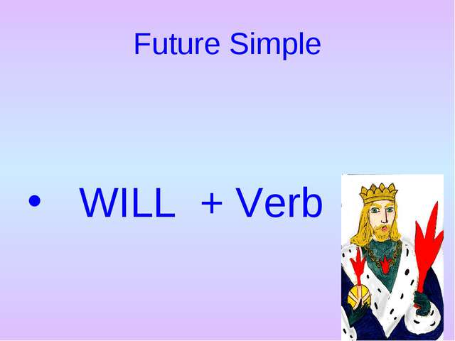 Future Simple WILL + Verb