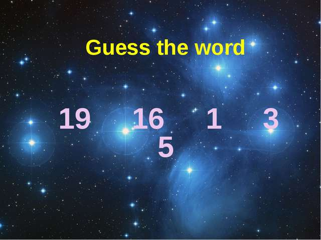 19 16 1 3 5 Guess the word