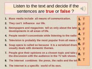 Listen to the text and decide if the sentences are true or false ? Mass media