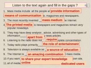 Listen to the text again and fill in the gaps ? Mass media include all the pe