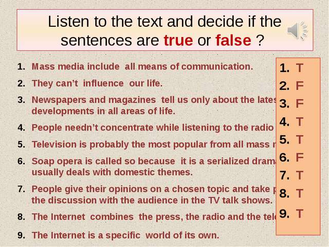 Listen to the text and decide if the sentences are true or false ? Mass media...