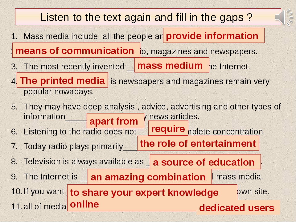 Listen to the text again and fill in the gaps ? Mass media include all the pe...
