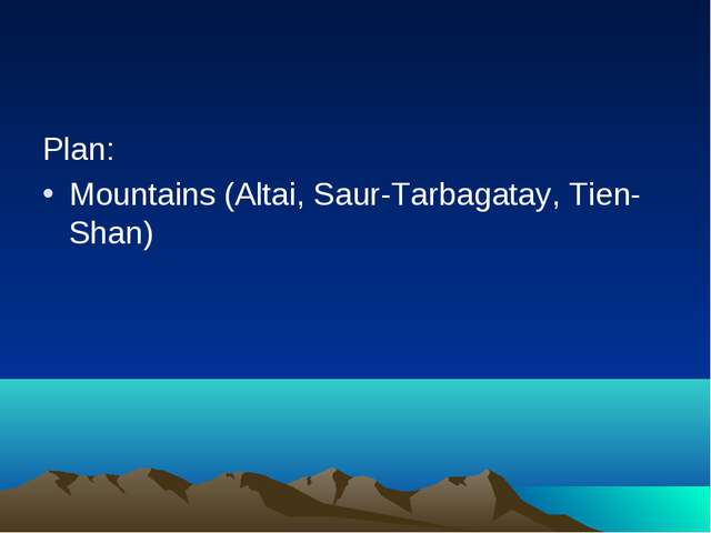 Plan: Mountains (Altai, Saur-Tarbagatay, Tien-Shan)