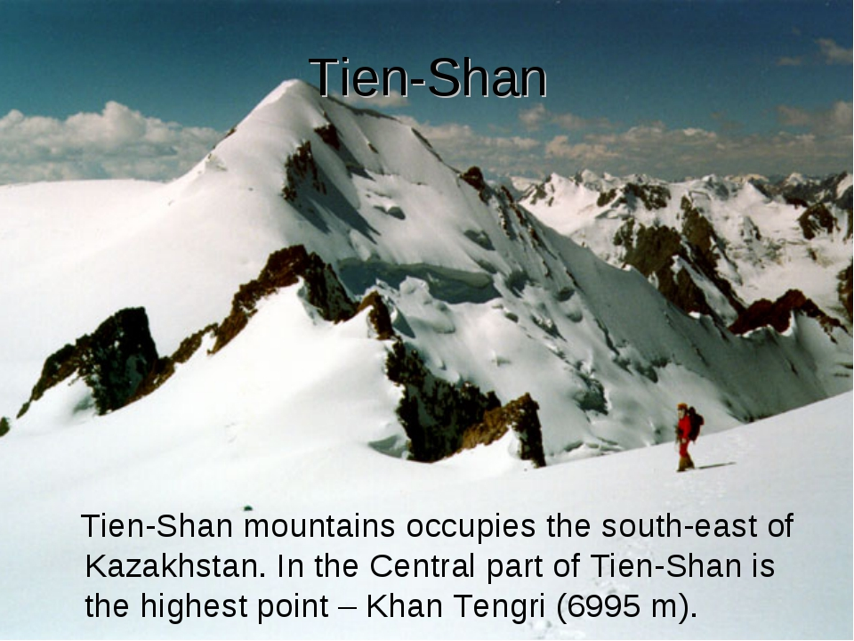Tien-Shan Tien-Shan mountains occupies the south-east of Kazakhstan. In the C...