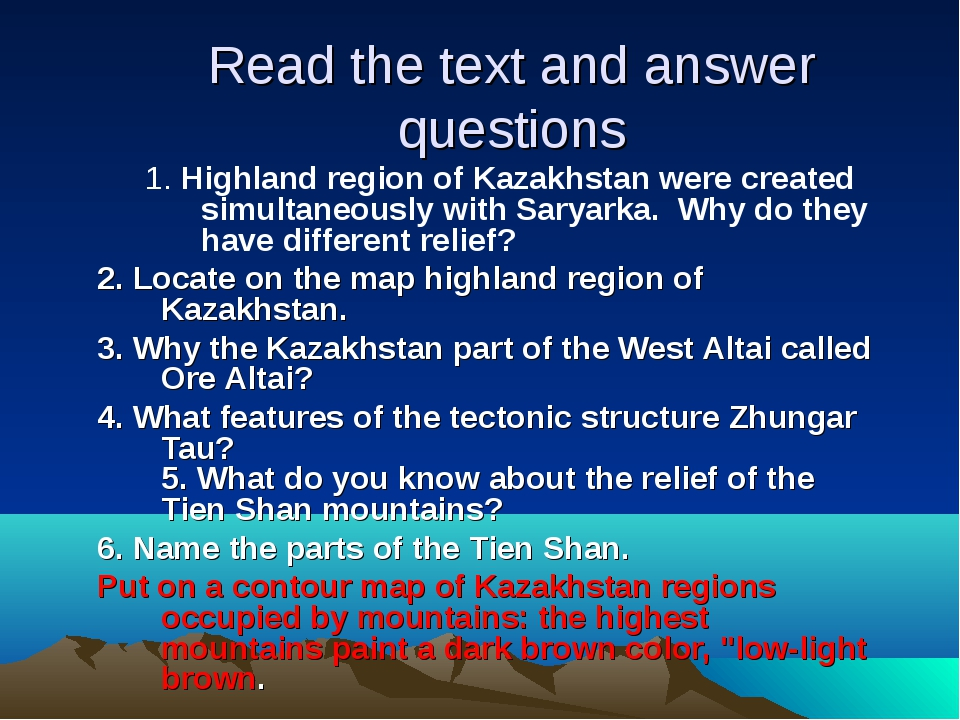 Read the text and answer questions 1. Highland region of Kazakhstan were crea...